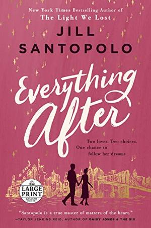Everything After (Random House Large Print) by Jill Santopolo