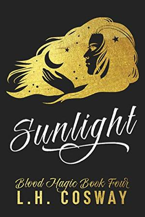 Sunlight: Blood Magic Book 4 by L.H. Cosway