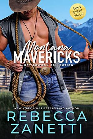 Montana Mavericks: a hot cowboy collection by Rebecca Zanetti