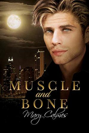 Muscle and Bone by Mary Calmes