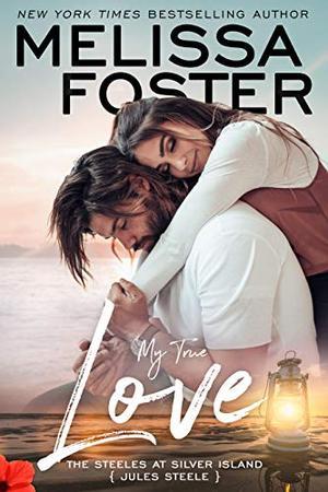 My True Love: Jules Steele by Melissa Foster