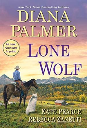 Lone Wolf by Diana Palmer, Rebecca Zanetti, Kate Pearce