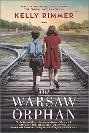 The Warsaw Orphan: A WWII Novel by Kelly Rimmer
