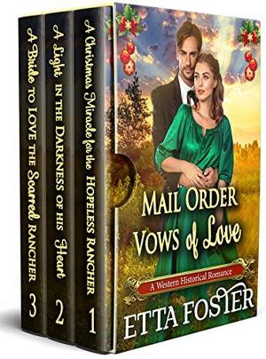 Mail Order Vows of Love: A Historical Western Romance Collection by Etta Foster