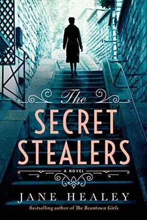 The Secret Stealers: A Novel by Jane Healey