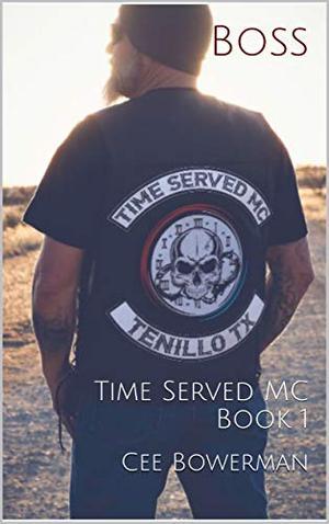 Boss: Time Served MC Book 1 (Tenillo Guardians TSMC) by Cee Bowerman