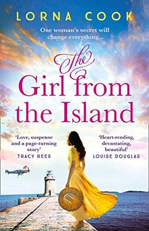 The Girl from the Island: the gripping and emotional new read from the No 1 best selling author of The Forgotten Village: Don't miss the next gripping, ... bestselling author of The Forgotten Village by Lorna Cook