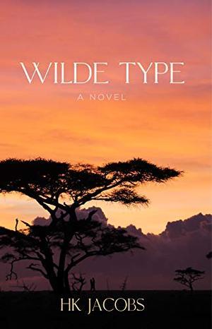 Wilde Type (Alex Wilde Series) by H.K. Jacobs