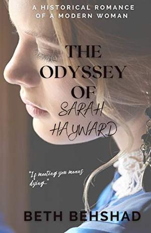 The Odyssey of Sarah Hayward by Beth Behshad