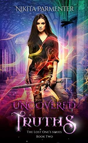 Uncovered Truths (The Lost One's Book 2) (The Lost One's) by Nikita Parmenter
