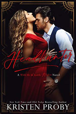 Headhunter: A With Me In Seattle Mafia Novel by Kristen Proby