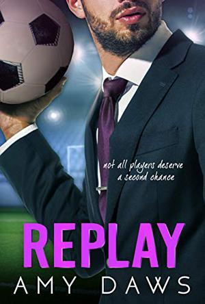 Replay: Second Chance Sports Romance by Amy Daws