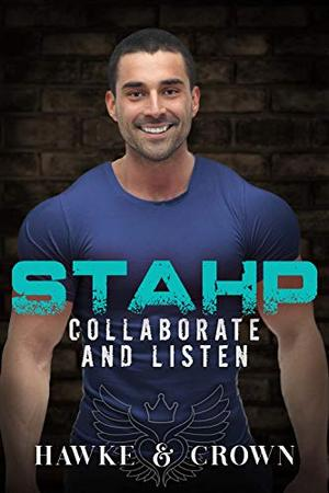 STAHP, Collaborate and Listen by Susi Hawke, Crista Crown