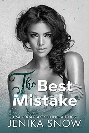 The Best Mistake: An Accidental Pregnancy Romance by Jenika Snow