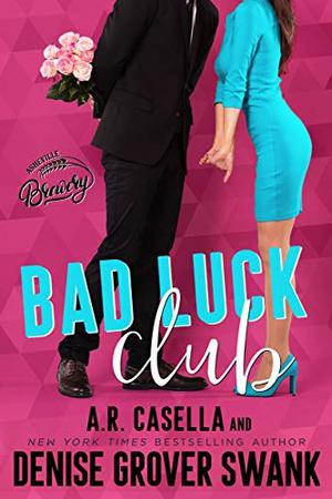 Bad Luck Club (Asheville Brewing) by A.R. Casella, Denise Grover Swank