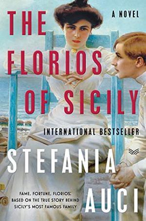 Florios of Sicily, The: A Novel by Stefania Auci