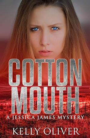 COTTONMOUTH: A Suspense Thriller by Kelly Oliver