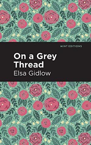 On a Grey Thread by Elsa Gidlow