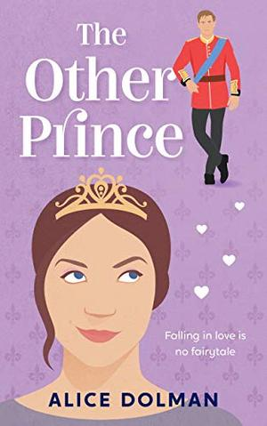 The Other Prince: Royal Connections romantic comedies - Book 1 by Alice Dolman