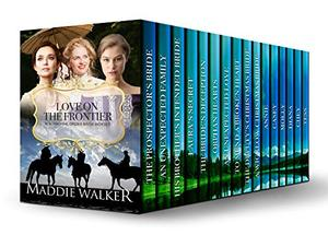 Love on the Frontier: Mail Order Bride 16 Book Box Set by Maddie Walker