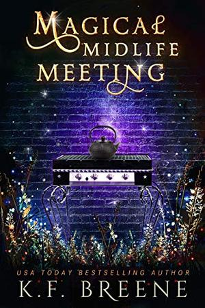 Magical Midlife Meeting: A Paranormal Women's Fiction Novel by K.F. Breene