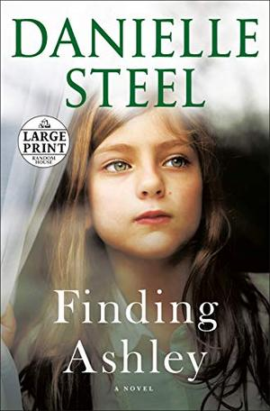 Finding Ashley: A Novel by Danielle Steel