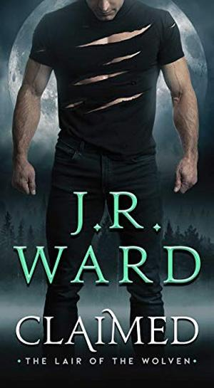 Claimed (1) (Lair of the Wolven, The) by J.R. Ward