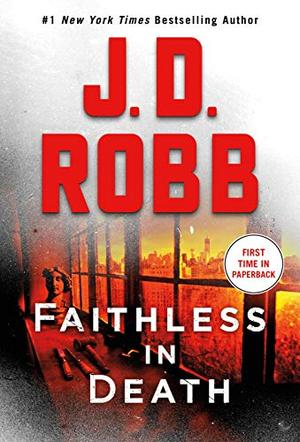 Faithless in Death: An Eve Dallas Novel by J.D. Robb
