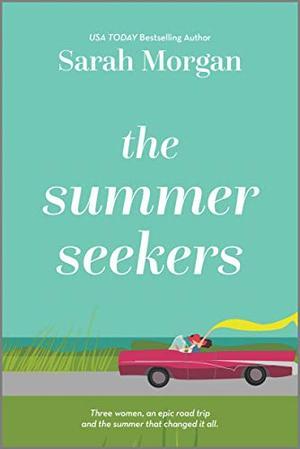 The Summer Seekers: A Novel by Sarah Morgan