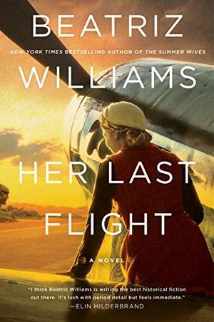 Her Last Flight: A Novel by Beatriz Williams