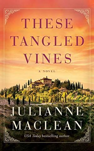 These Tangled Vines: A Novel by Julianne MacLean