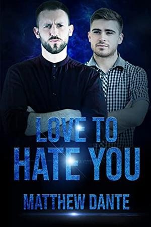 Love To Hate You by Matthew Dante