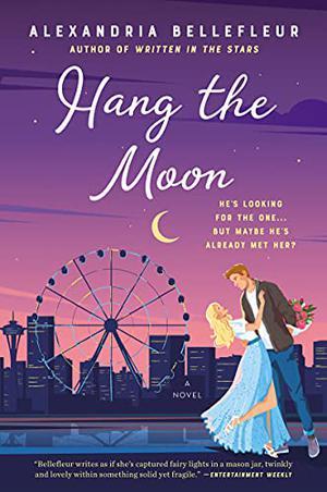 Hang the Moon: A Novel by Alexandria Bellefleur