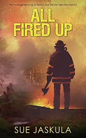 All Fired Up by Sue Jaskula