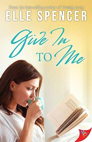 Give In to Me by Elle Spencer
