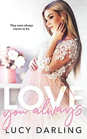 Love You Always by Lucy Darling