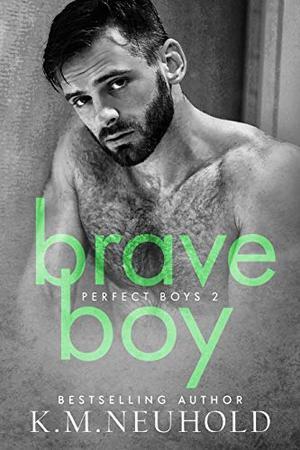 Brave Boy by K.M. Neuhold