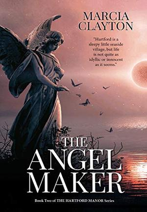 The Angel Maker: A heartwarming rags to riches Victorian family saga by Marcia Clayton
