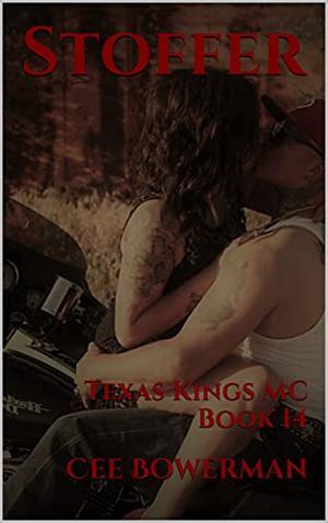 Stoffer: Texas Kings MC, Book 14 by Cee Bowerman