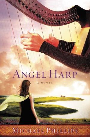 Angel Harp: A Novel by Michael R. Phillips