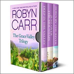 The Grace Valley Trilogy (A Grace Valley Novel) by Robyn Carr