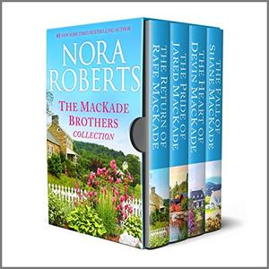 The MacKade Brothers Collection by Nora Roberts