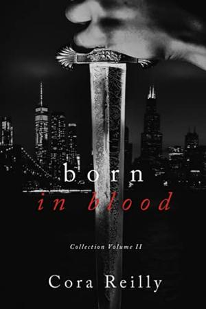 Born in Blood Collection Volume 2 by Cora Reilly