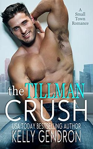 The Tillman Crush by Kelly Gendron, Wander Aguiar