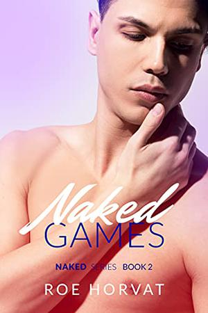 Naked Games by Roe Horvat