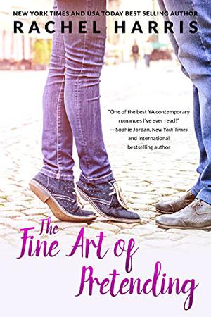 The Fine Art of Pretending: A Fake Relationship, Falling For Your Best Friend Romance by Rachel Harris