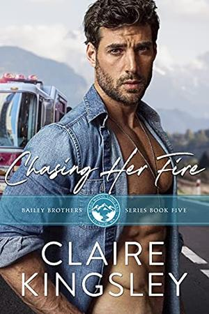 Chasing Her Fire by Claire Kingsley