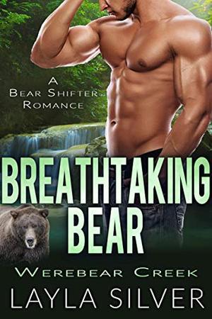 Breathtaking Bear by Layla Silver