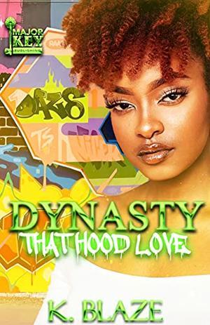 Dynasty: That Hood Love by K Blaze