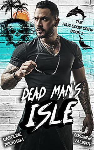 Dead Man's Isle by Caroline Peckham, Susanne Valenti